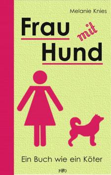 Frau mit Hund - Ein Buch wie ein Köter