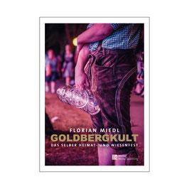 Florian Miedl GOLDBERGKULT Das Selber Heimat- und Wiesenfest