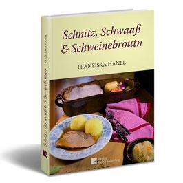 Schnitz, Schwaaß & Schweinebroutn