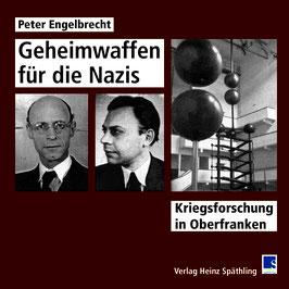 Peter Engelbrecht - Geheimwaffen für die Nazis