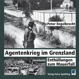 Peter Engelbrecht - Agentenkrieg im Grenzland