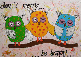 Don't worry - be happy - SOLD