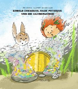 Kobold Chemikus, Hase Physikus und die Zaubermünze