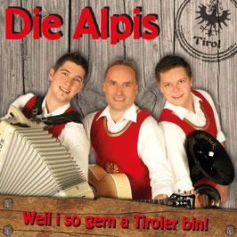 """Die Alpis - """"Weil i so gern a Tiroler bin!"""