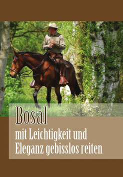 """Lehr-DVD """"Bosal - mit Leichtigkeit und Eleganz gebisslos reiten"""""""