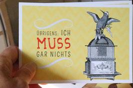 """Postkarte """" Übrigends: ICH MUSS GAR NICHTS"""""""
