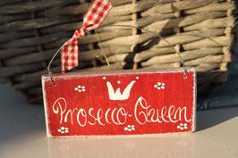 """Holzschild """"Prosecco-Queen"""" in verschiedenen Varianten"""
