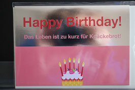 """cityproducts Happy Birthday """" Das leben ist zu kurz für Knäckebrot"""""""