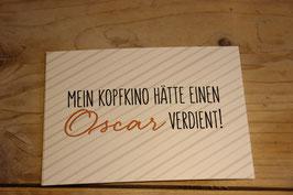 """Postkarte """"Mein Kopfkino hätte einen Oscar verdient!"""""""