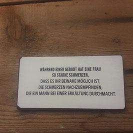 """Magnet aus Metall """"Während einer Geburt..."""""""