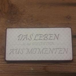 """Magnet aus Metall """"Das Leben besteht..."""""""