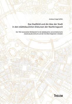 Das Stadtbild und die Idee der Stadt in den städtebaulichen Diskursen der Nachkriegszeit