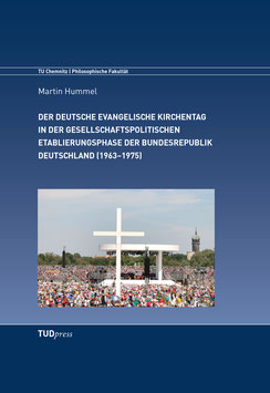 Der Deutsche Evangelische Kirchentag in der gesellschaftspolitischen Etablierungsphase der Bundesrepublik Deutschland (1963–1975)
