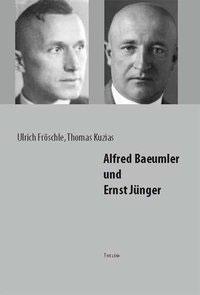 Alfred Baeumler und Ernst Jünger