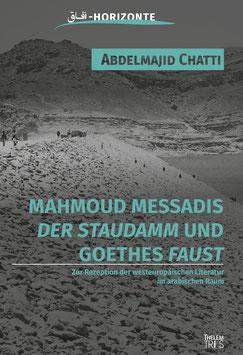 "Mahmoud Messadis ""Der Staudamm"" und Goethes ""Faust"""