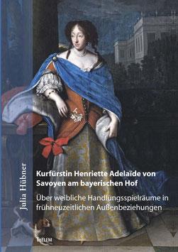 Kurfürstin Henriette Adelaïde von Savoyen am bayerischen Hof