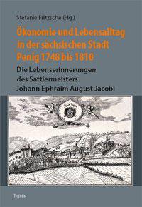 Ökonomie und Lebensalltag in der sächsischen Stadt Penig 1748 bis 1810