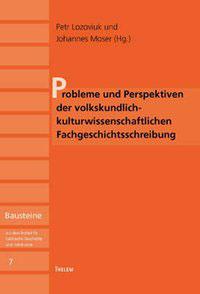 Probleme und Perspektiven der volkskundlich-kulturwissenschaftlichen Fachgeschichtsschreibung