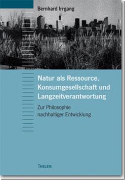 Natur als Ressource, Konsumgesellschaft und Langzeitverantwortung
