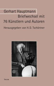 Hauptmann: Briefwechsel mit 76 Künstlern und Autoren