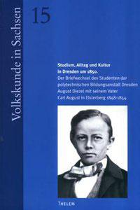 Studium, Alltag und Kultur in Dresden um 1850