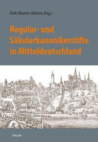 Regular- und Säkularkanonikerstifte in Mitteldeutschland