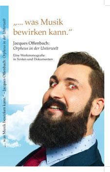"""Offenbach: """"...was Musik bewirken kann."""" Jaques Offenbach: Orpheus in der Unterwelt. Eine Werkmonografie in Texten und Dokumenten"""
