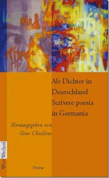 Als Dichter in Deutschland / Scrivere poesia in Germania