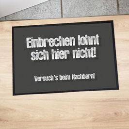 """Fußmatte """"Einbrechen lohnt sich hier nicht!"""""""