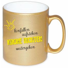 "Goldene Tasse ""Krone richten!"""