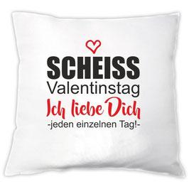 """Kissen """"Scheiss Valentinstag"""""""