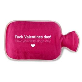 """Wärmflaschenbezug """"Fuck Valentines day!"""" (optional mit Wärmflasche)"""