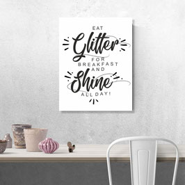 "Poster ""Eat glitter for breakfast and shine all day"""