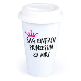 """Coffee-To-Go-Becher """"Sag einfach Prinzessin zu mir"""""""