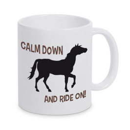 "Tasse ""Calm Down And Ride On!"""