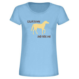 "T-Shirt ""Calm down and ride on!"""