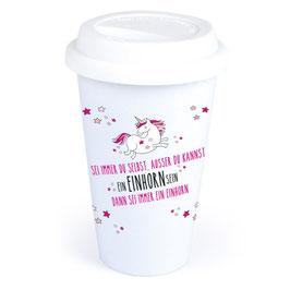 """Coffee-To-Go-Becher """"Sei ein Einhorn"""""""
