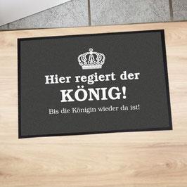 """Fußmatte """"Hier regiert der König"""""""