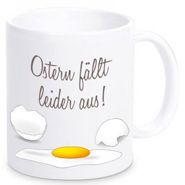 """Tasse """"Ostern fällt leider aus!"""" inkl. Geschenkkarton"""