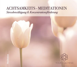 ACHTSAMKEITS - MEDITATIONEN