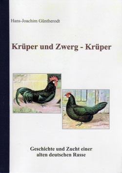 Hans-Joachim Güntherodt    -    Krüper und Zwerg-Krüper - Geschichte und Zucht einer alten deutschen Rasse