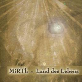 MiRTh - Land des Lebens