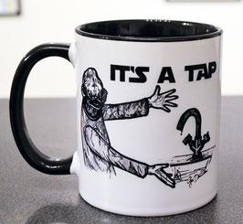 .It's a tap! Tasse.
