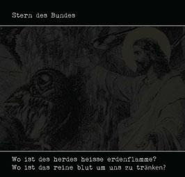 Stern des Bundes - Wo Ist Des Herdes Heisse Erdenflamme? Wo Ist Das Reine Blut Um Uns Zu Tränken?