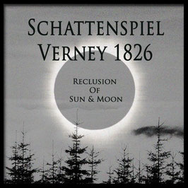 Schattenspiel and Verney 1826 ‎– Reclusion of Sun & Moon (Archive III)