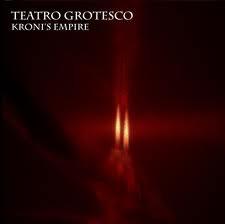 Teatro Grotesco – Kroni's Empire