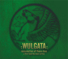 Wulgata ‎– Ressurection Of Those Days… A Third Book Has Been Writen