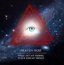 Heaven Host - Thou Art my hiding Place and my Shield