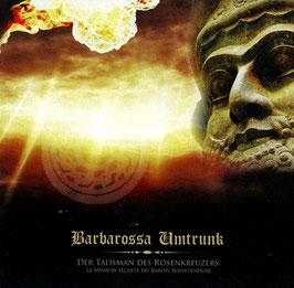Barbarossa Umtrunk – Der Talisman des Rosenkreuzers: La Mission Secrete du Baron Sebottendorf