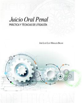 Juicio Oral Penal. Práctica y Técnicas de Litigación